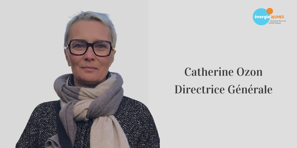 Catherine Ozon, nouvelle Directrice Générale d'Energie Jeunes